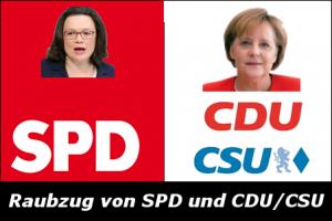 Der Raubzug von SPD/CDU/CSU